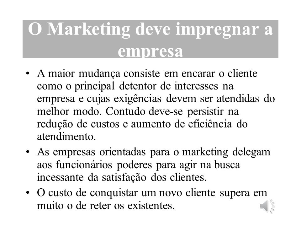 O Marketing deve impregnar a empresa