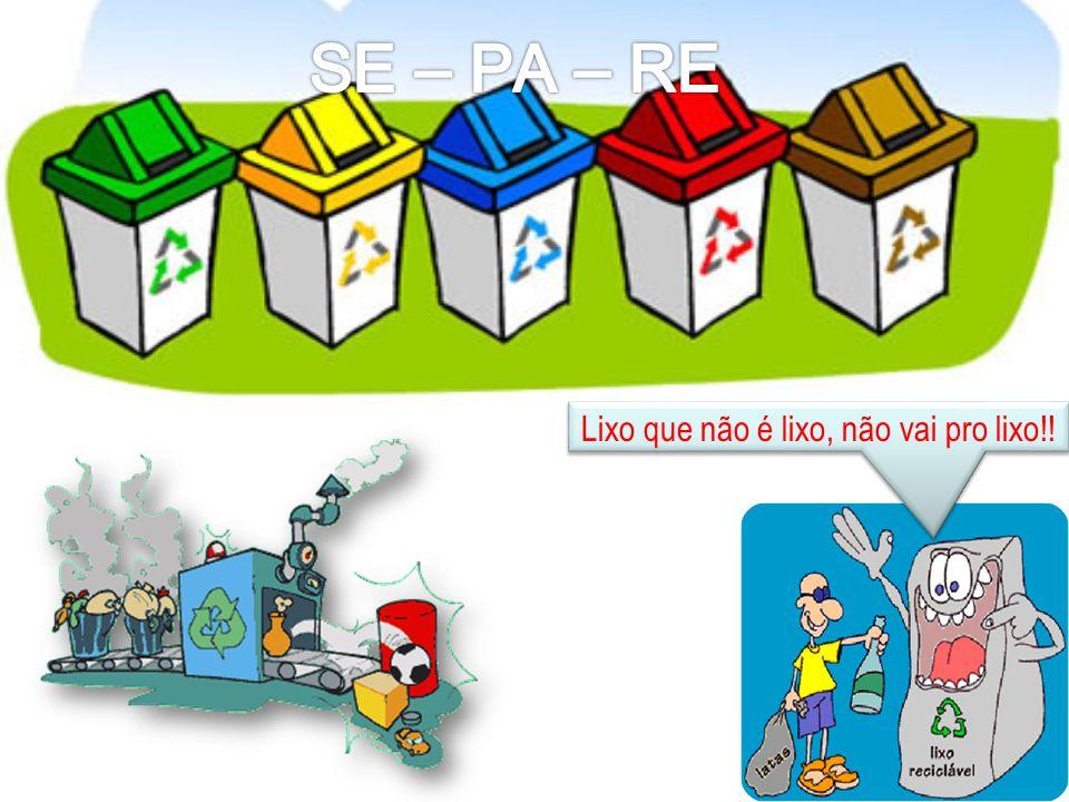 Lixo que não é lixo, não vai pro lixo!!
