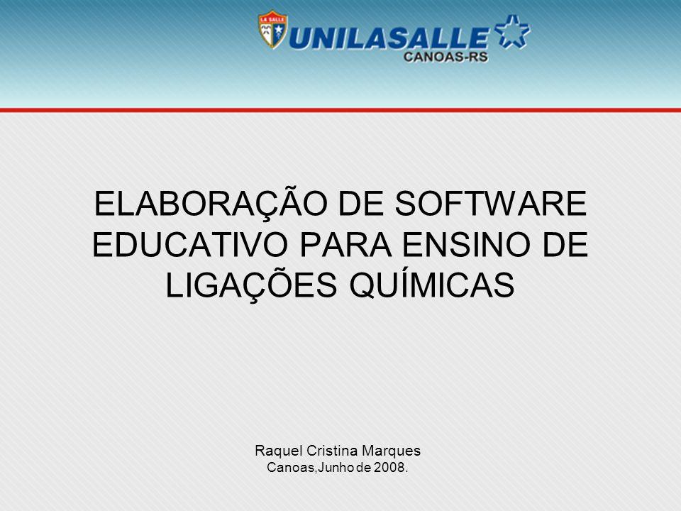 ELABORAÇÃO DE SOFTWARE EDUCATIVO PARA ENSINO DE LIGAÇÕES QUÍMICAS