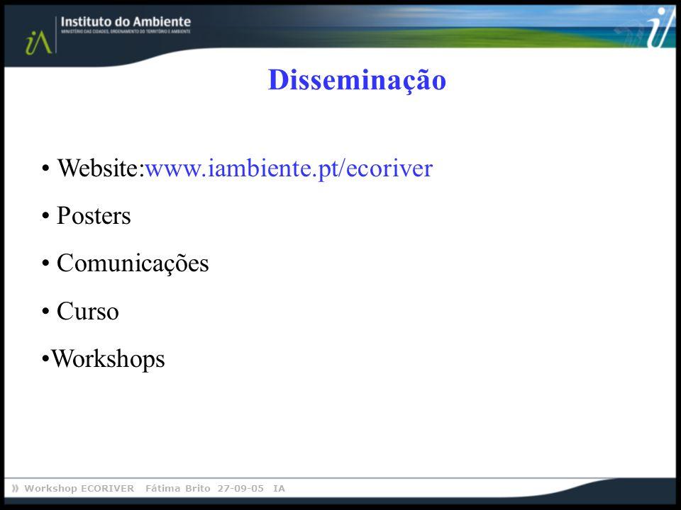 Disseminação Website:www.iambiente.pt/ecoriver Posters Comunicações