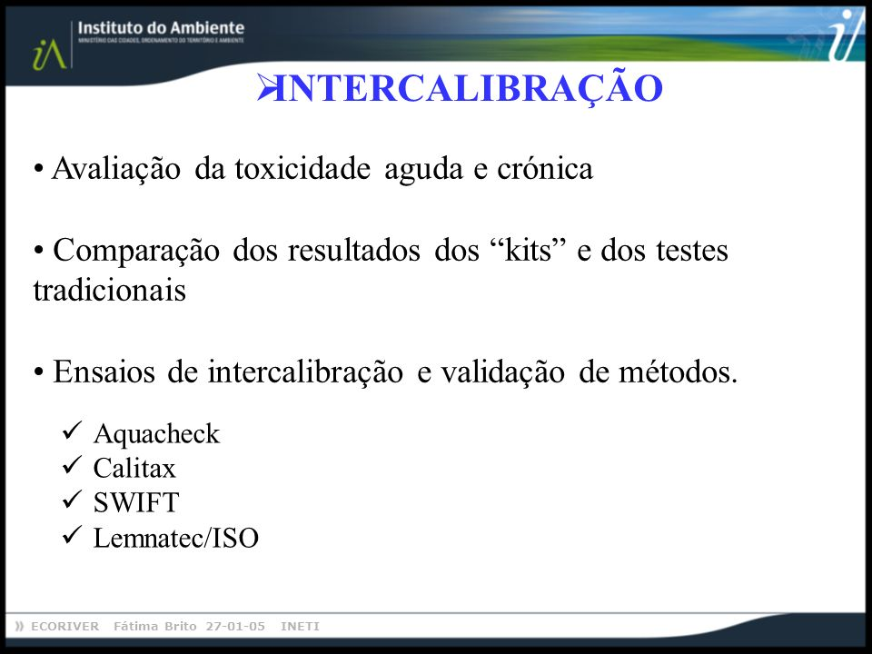 INTERCALIBRAÇÃO Avaliação da toxicidade aguda e crónica