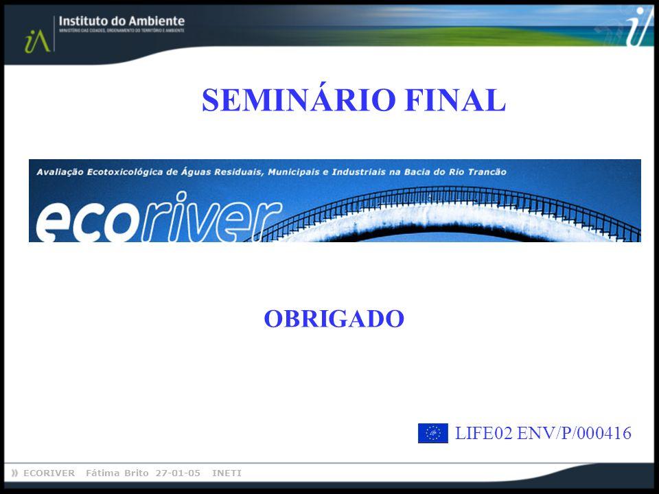 SEMINÁRIO FINAL OBRIGADO LIFE02 ENV/P/000416