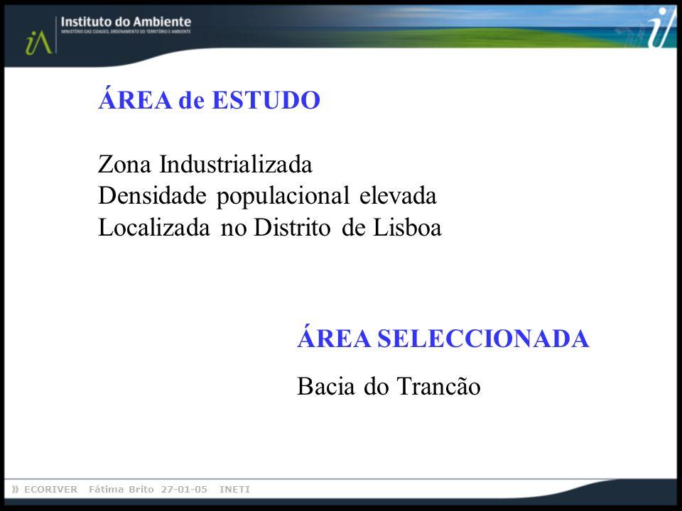 ÁREA de ESTUDO Zona Industrializada. Densidade populacional elevada. Localizada no Distrito de Lisboa.