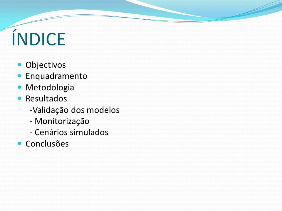 ÍNDICE Objectivos Enquadramento Metodologia Resultados