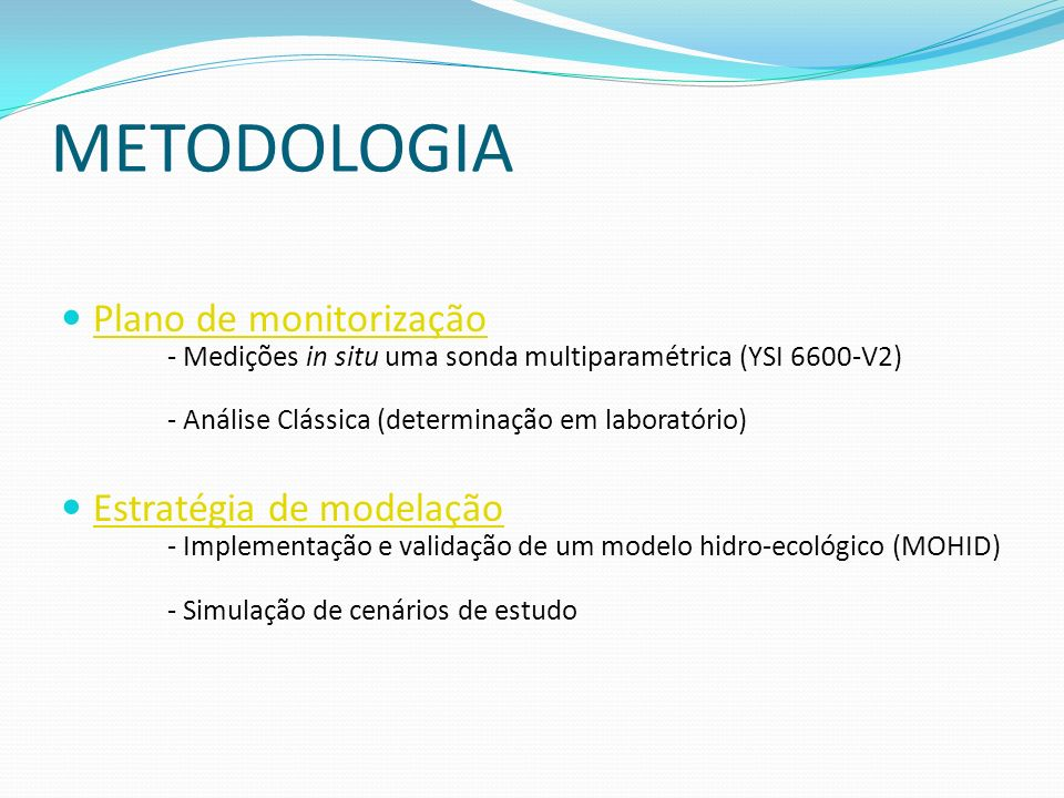 METODOLOGIA Plano de monitorização Estratégia de modelação