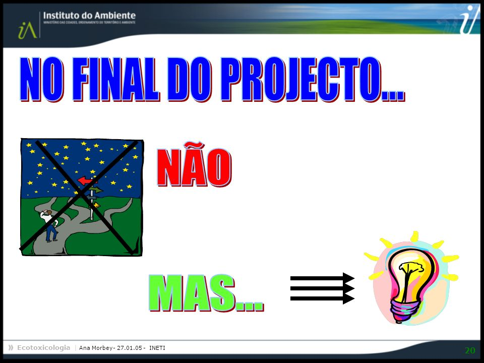NO FINAL DO PROJECTO... NÃO MAS...