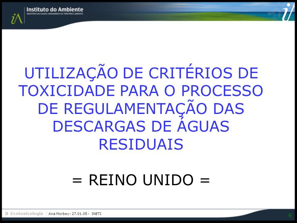UTILIZAÇÃO DE CRITÉRIOS DE TOXICIDADE PARA O PROCESSO DE REGULAMENTAÇÃO DAS DESCARGAS DE ÁGUAS RESIDUAIS = REINO UNIDO =