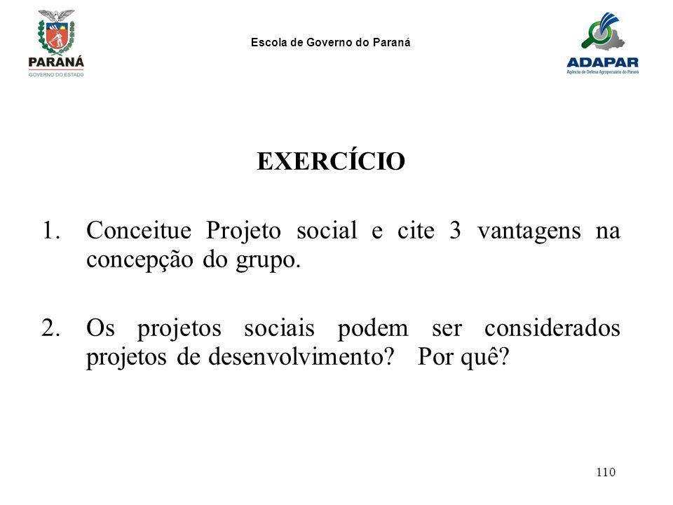 EXERCÍCIO Conceitue Projeto social e cite 3 vantagens na concepção do grupo.