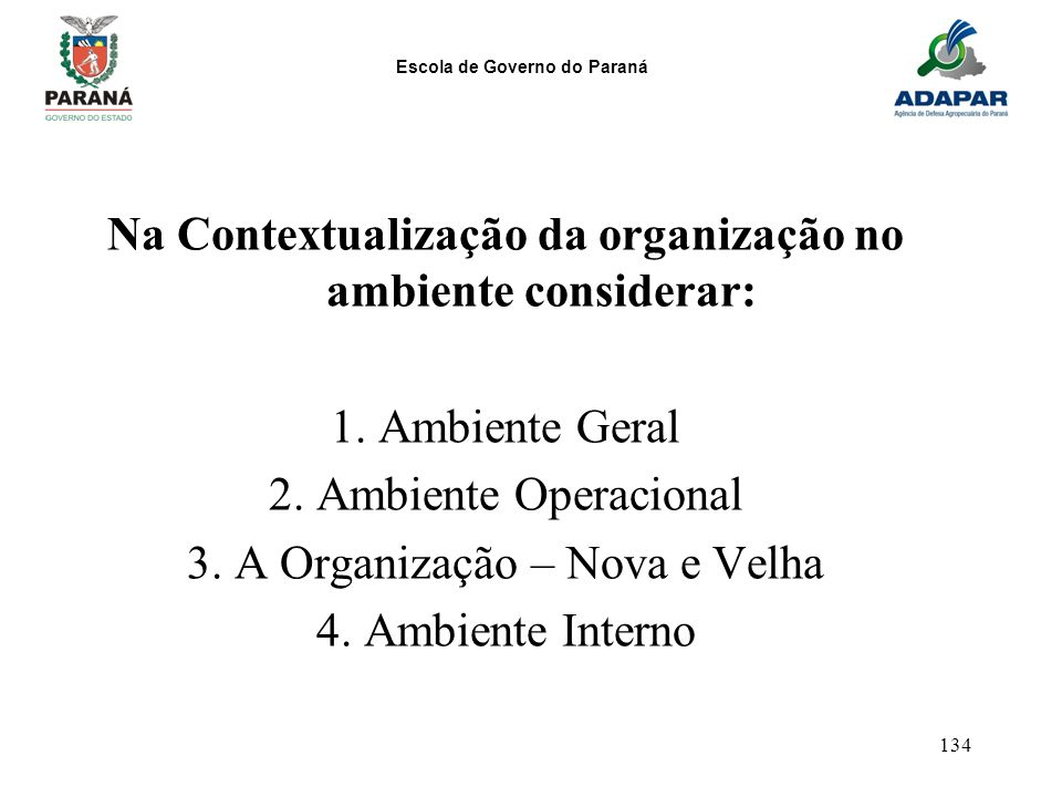 Na Contextualização da organização no ambiente considerar: