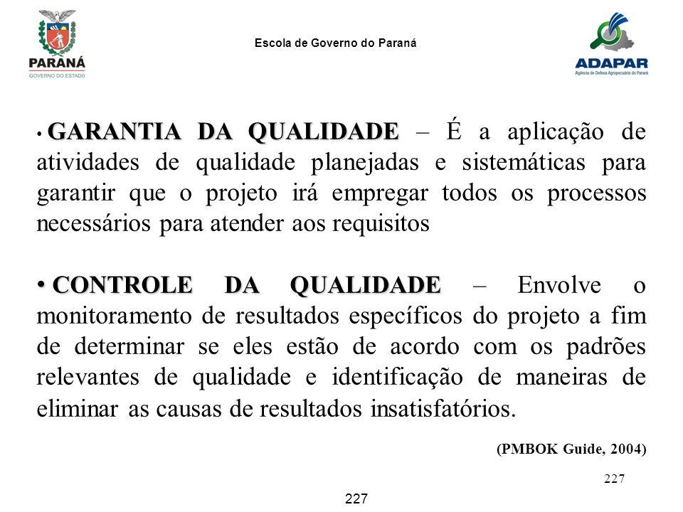 GARANTIA DA QUALIDADE – É a aplicação de atividades de qualidade planejadas e sistemáticas para garantir que o projeto irá empregar todos os processos necessários para atender aos requisitos
