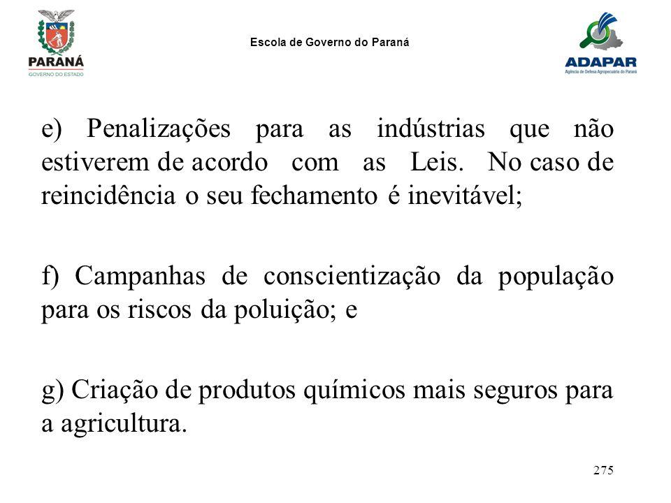 e) Penalizações para as indústrias que não estiverem de acordo com as Leis. No caso de reincidência o seu fechamento é inevitável;