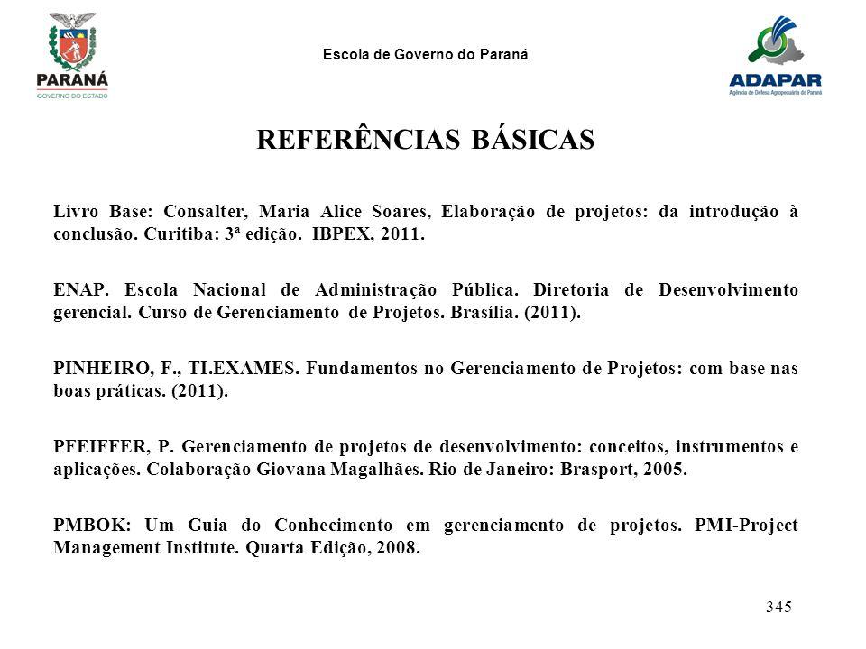 REFERÊNCIAS BÁSICAS Livro Base: Consalter, Maria Alice Soares, Elaboração de projetos: da introdução à conclusão. Curitiba: 3ª edição. IBPEX, 2011.