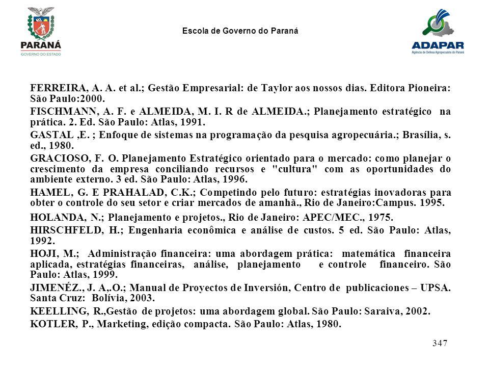 FERREIRA, A. A. et al. ; Gestão Empresarial: de Taylor aos nossos dias