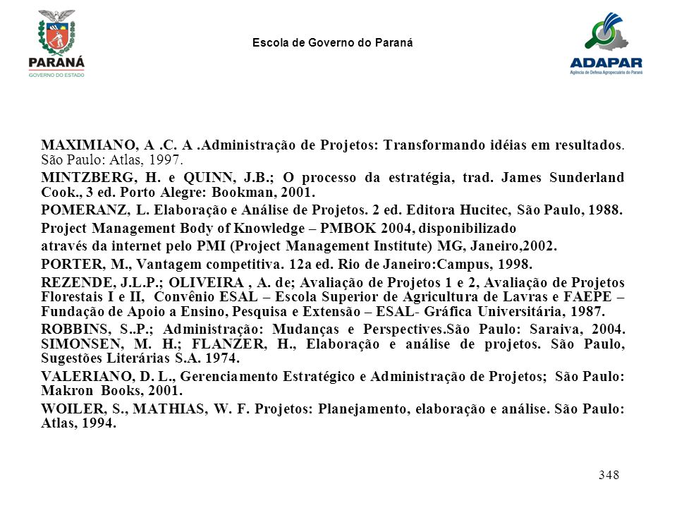 MAXIMIANO, A .C. A .Administração de Projetos: Transformando idéias em resultados. São Paulo: Atlas, 1997.
