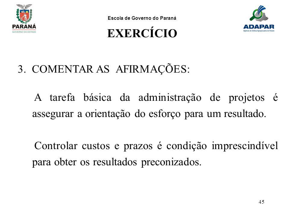 EXERCÍCIO 3. COMENTAR AS AFIRMAÇÕES: