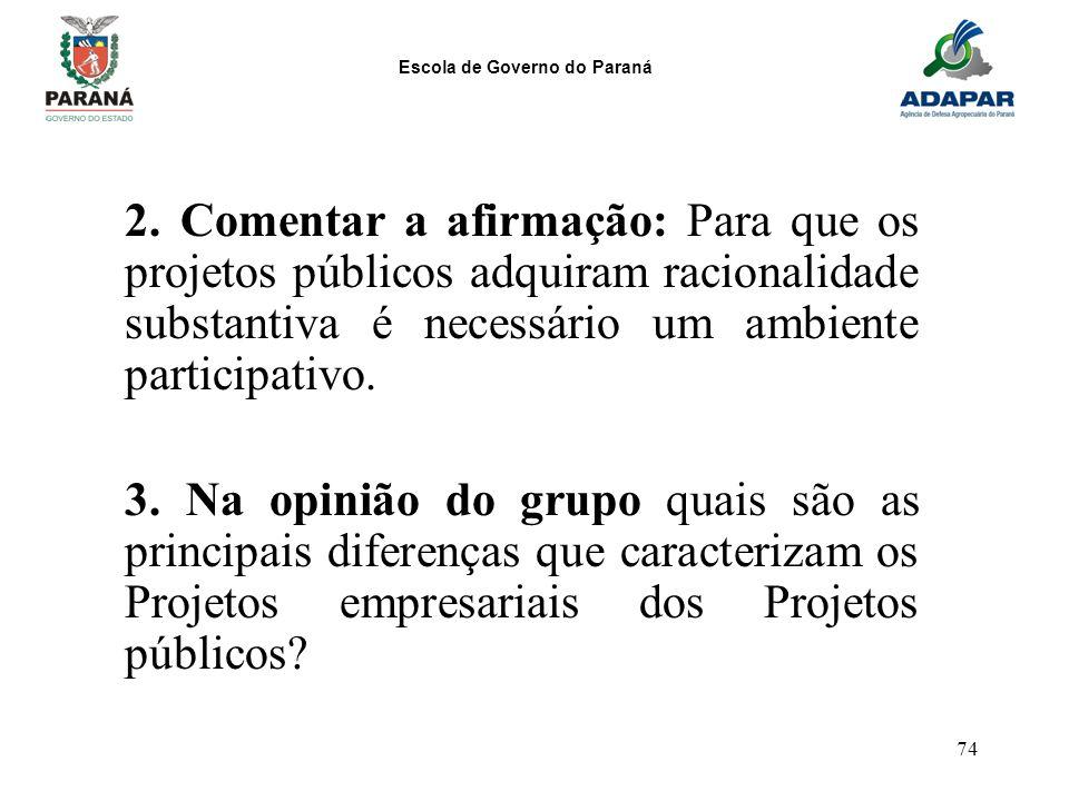 2. Comentar a afirmação: Para que os projetos públicos adquiram racionalidade substantiva é necessário um ambiente participativo.