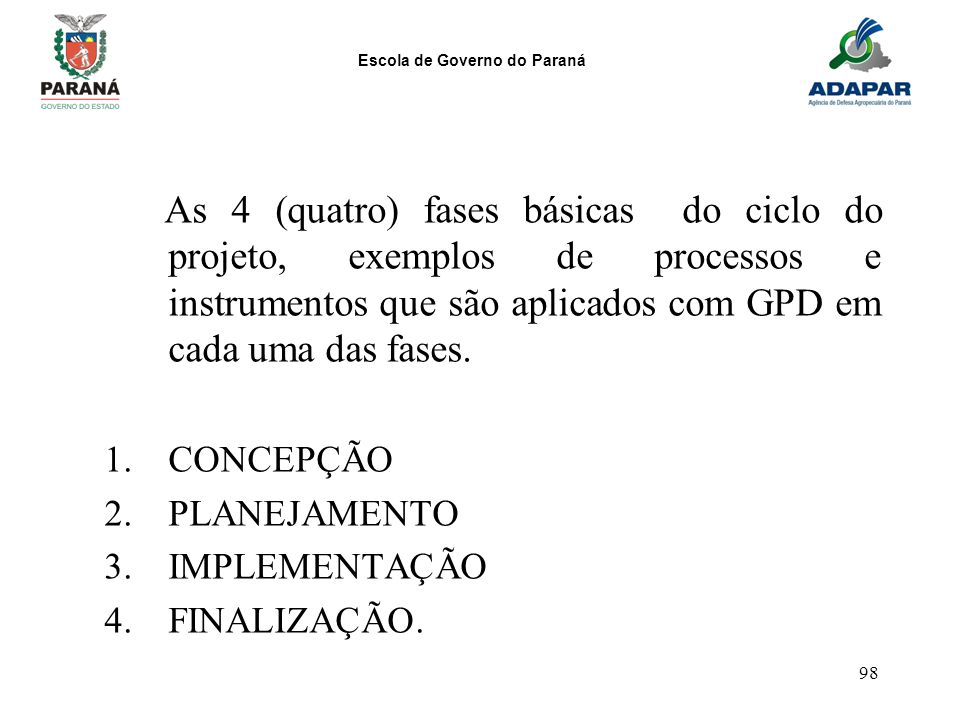 As 4 (quatro) fases básicas do ciclo do projeto, exemplos de processos e instrumentos que são aplicados com GPD em cada uma das fases.