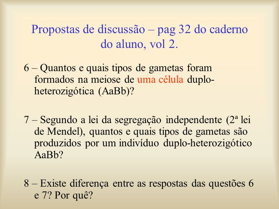 Propostas de discussão – pag 32 do caderno do aluno, vol 2.
