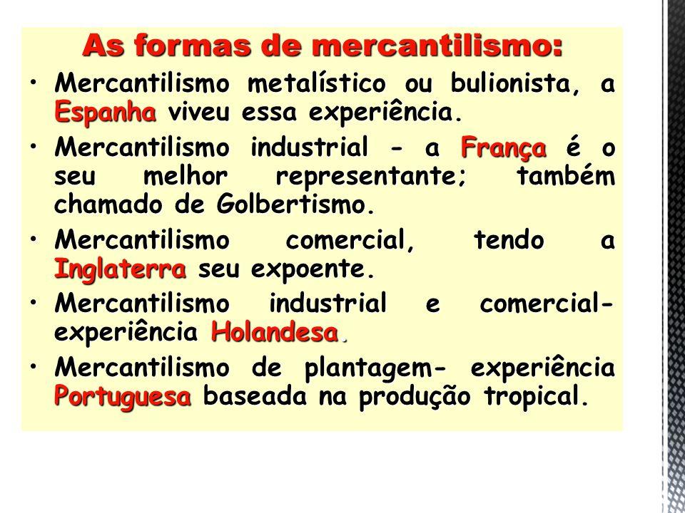 As formas de mercantilismo:
