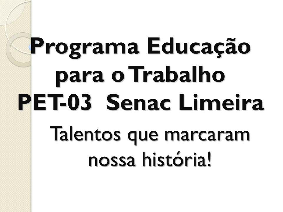 Programa Educação para o Trabalho PET-03 Senac Limeira