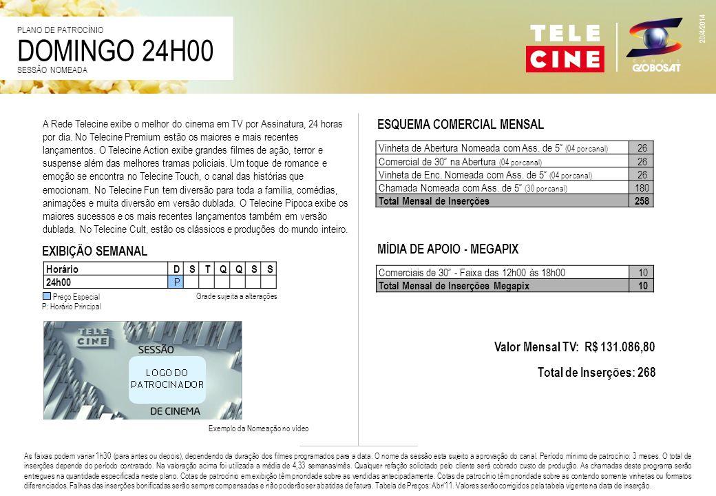 DOMINGO 24H00 ESQUEMA COMERCIAL MENSAL MÍDIA DE APOIO - MEGAPIX