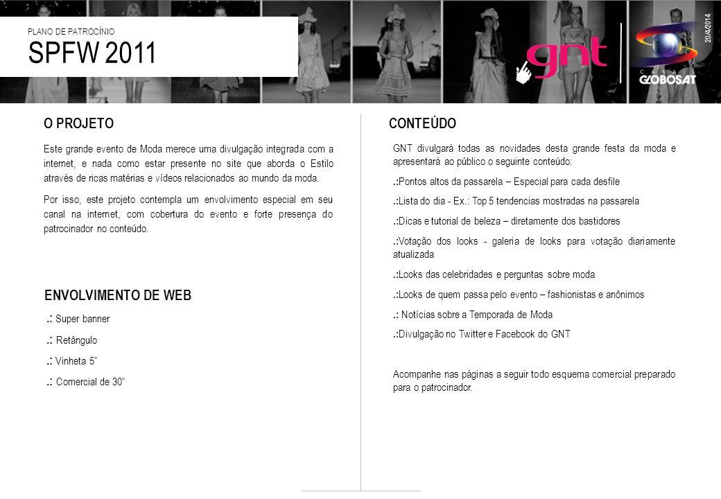 SPFW 2011 O PROJETO CONTEÚDO ENVOLVIMENTO DE WEB .: Super banner