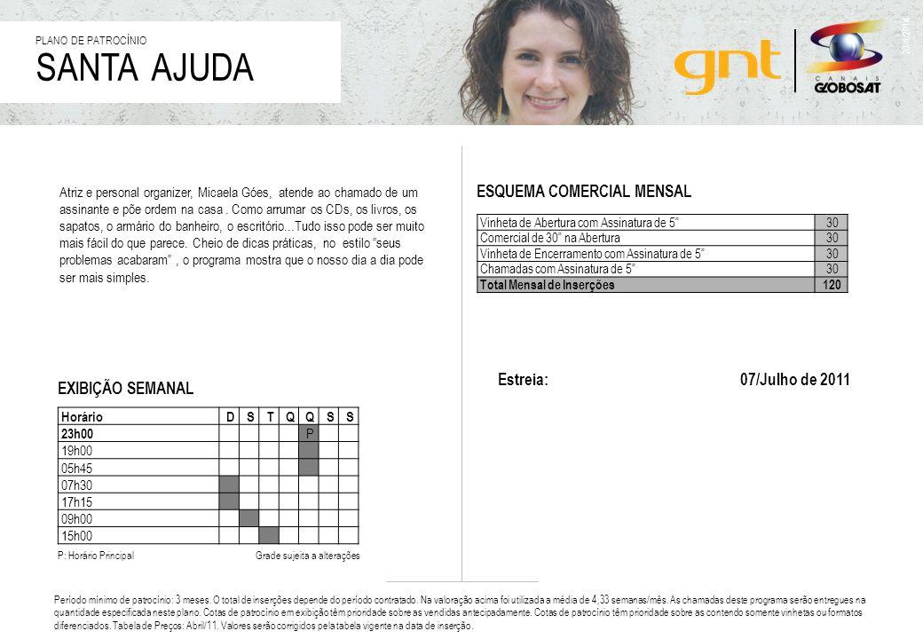 SANTA AJUDA ESQUEMA COMERCIAL MENSAL Estreia: 07/Julho de 2011