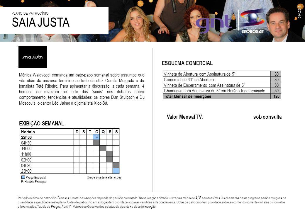 SAIA JUSTA ESQUEMA COMERCIAL Valor Mensal TV: sob consulta