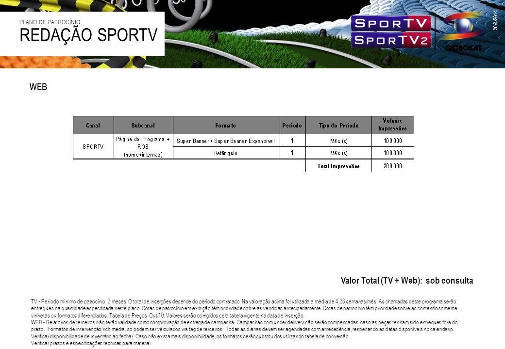 REDAÇÃO SPORTV WEB Valor Total (TV + Web): sob consulta