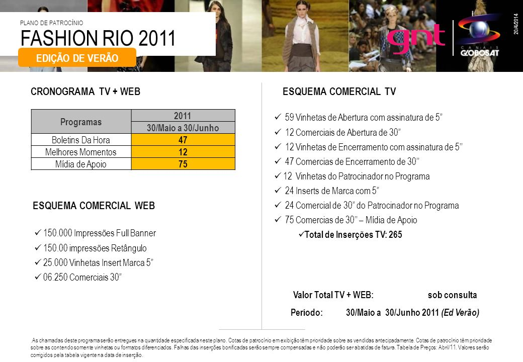 EDIÇÃO DE VERÃO CRONOGRAMA TV + WEB ESQUEMA COMERCIAL TV