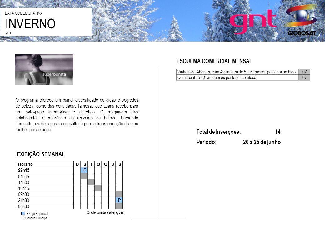 INVERNO ESQUEMA COMERCIAL MENSAL Total de Inserções: 14