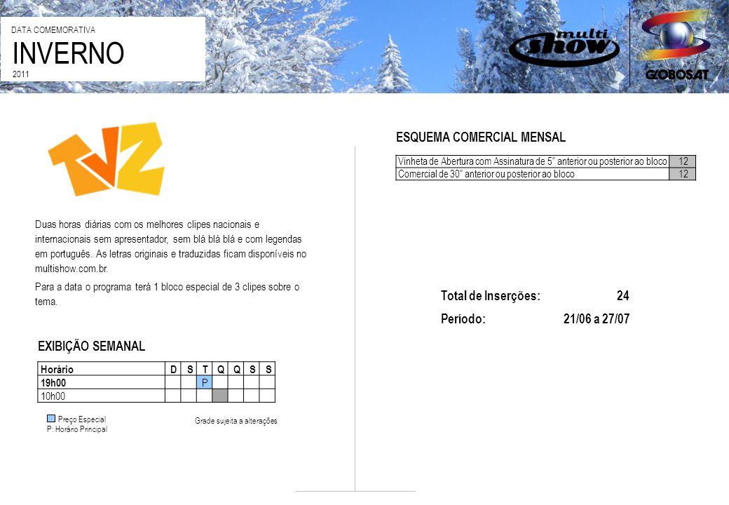 INVERNO ESQUEMA COMERCIAL MENSAL Total de Inserções: 24