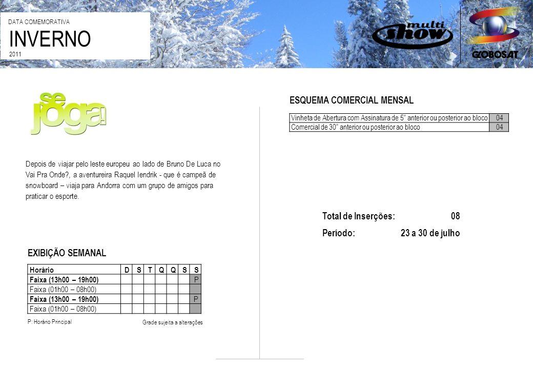 INVERNO ESQUEMA COMERCIAL MENSAL Total de Inserções: 08