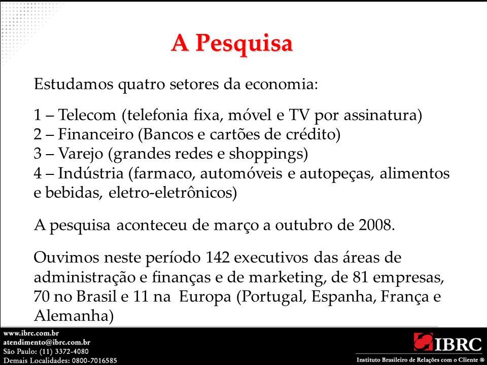 A Pesquisa Estudamos quatro setores da economia: