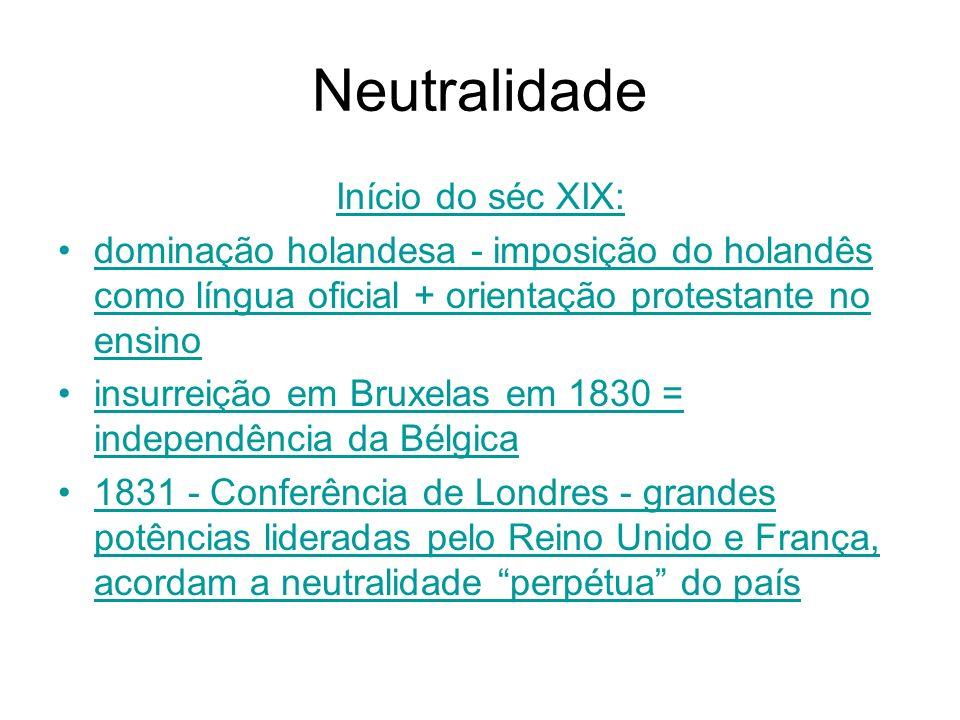 Neutralidade Início do séc XIX: