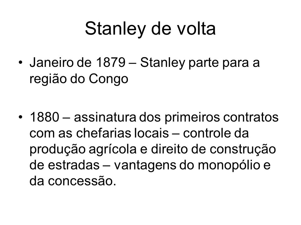 Stanley de volta Janeiro de 1879 – Stanley parte para a região do Congo.