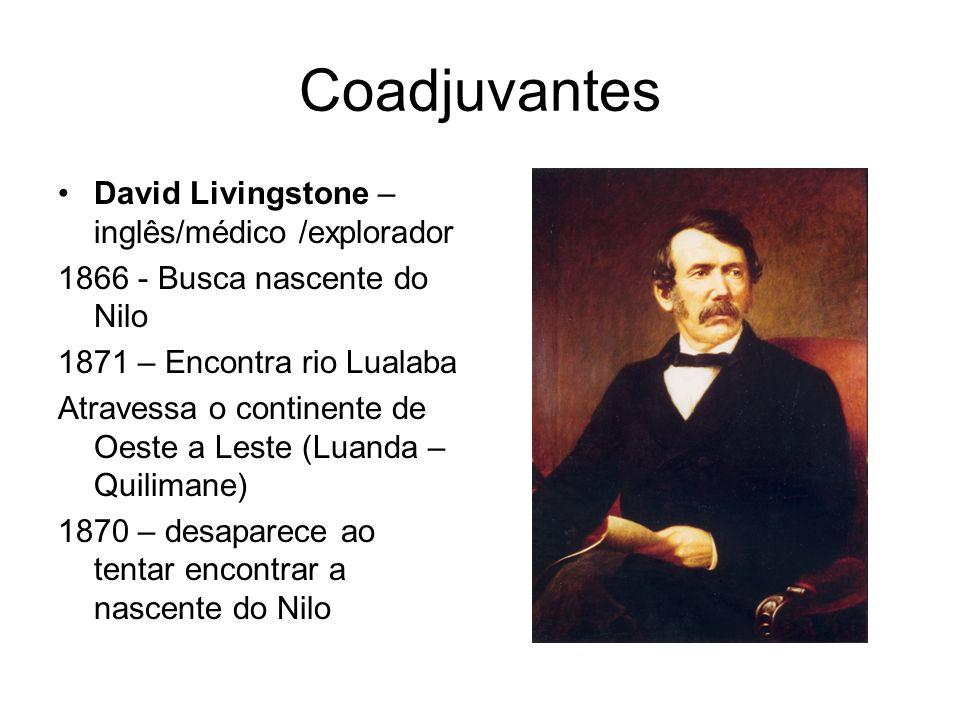 Coadjuvantes David Livingstone – inglês/médico /explorador