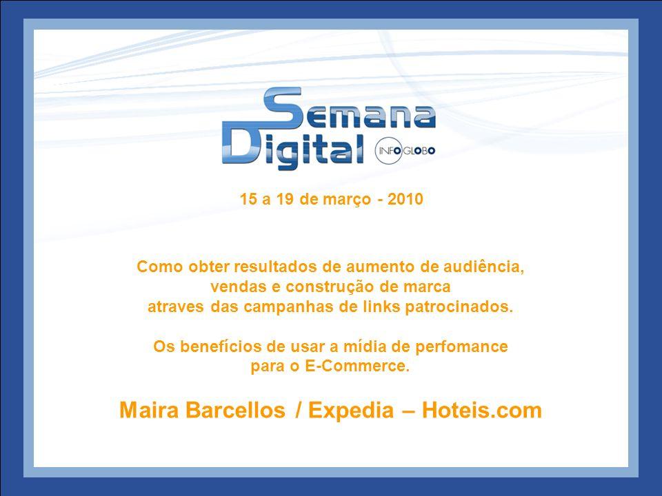 Maira Barcellos / Expedia – Hoteis.com