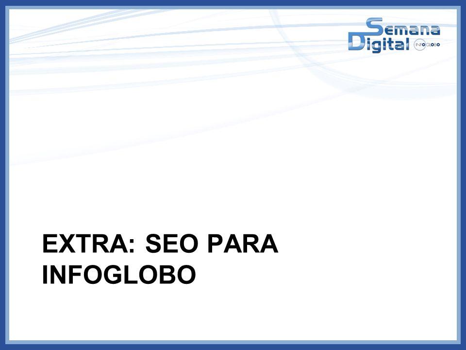 Extra: seo para infoglobo