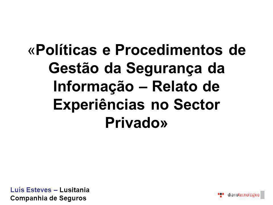 «Políticas e Procedimentos de Gestão da Segurança da Informação – Relato de Experiências no Sector Privado»