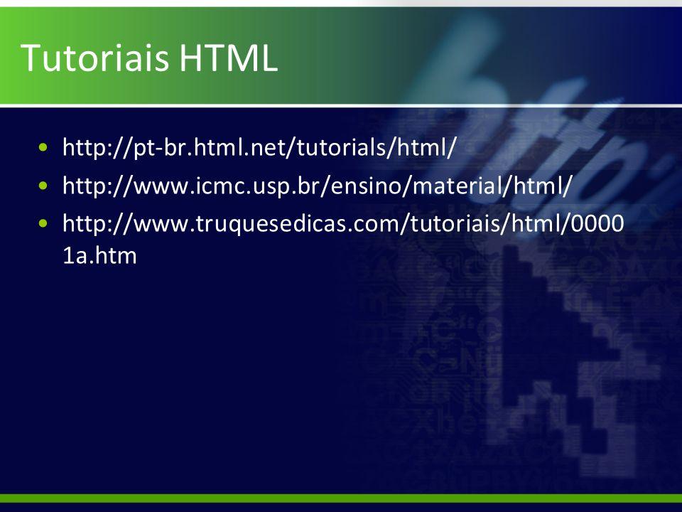 Tutoriais HTML http://pt-br.html.net/tutorials/html/