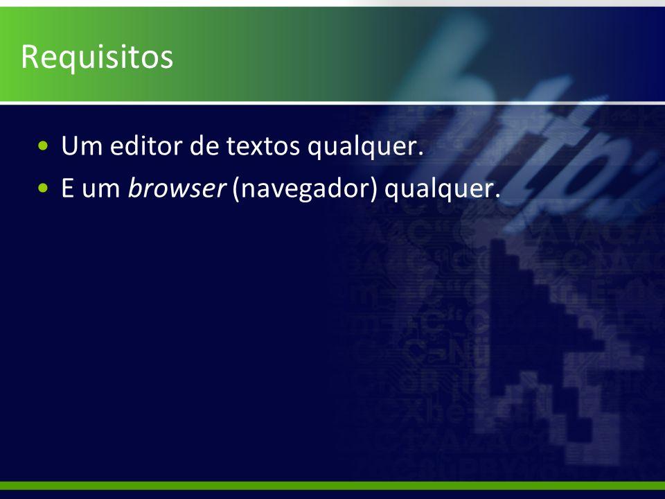Requisitos Um editor de textos qualquer.