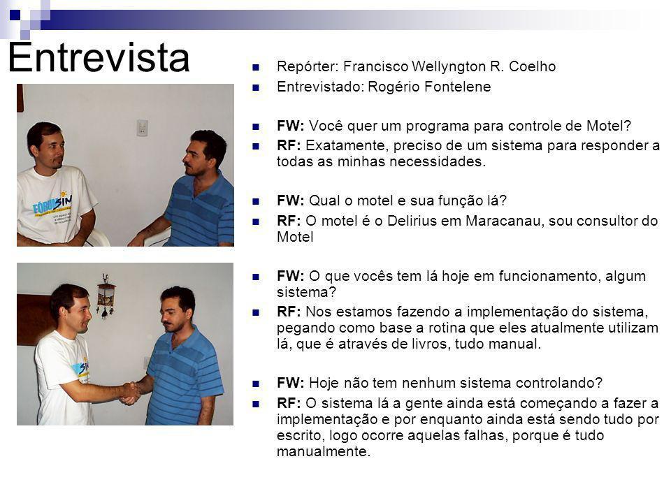 Entrevista Repórter: Francisco Wellyngton R. Coelho