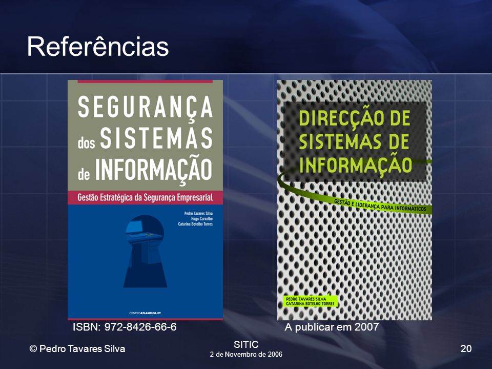 Referências ISBN: 972-8426-66-6 A publicar em 2007 SITIC