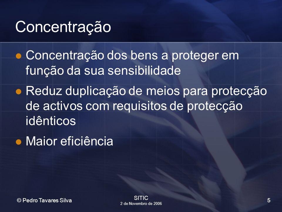 Concentração Concentração dos bens a proteger em função da sua sensibilidade.