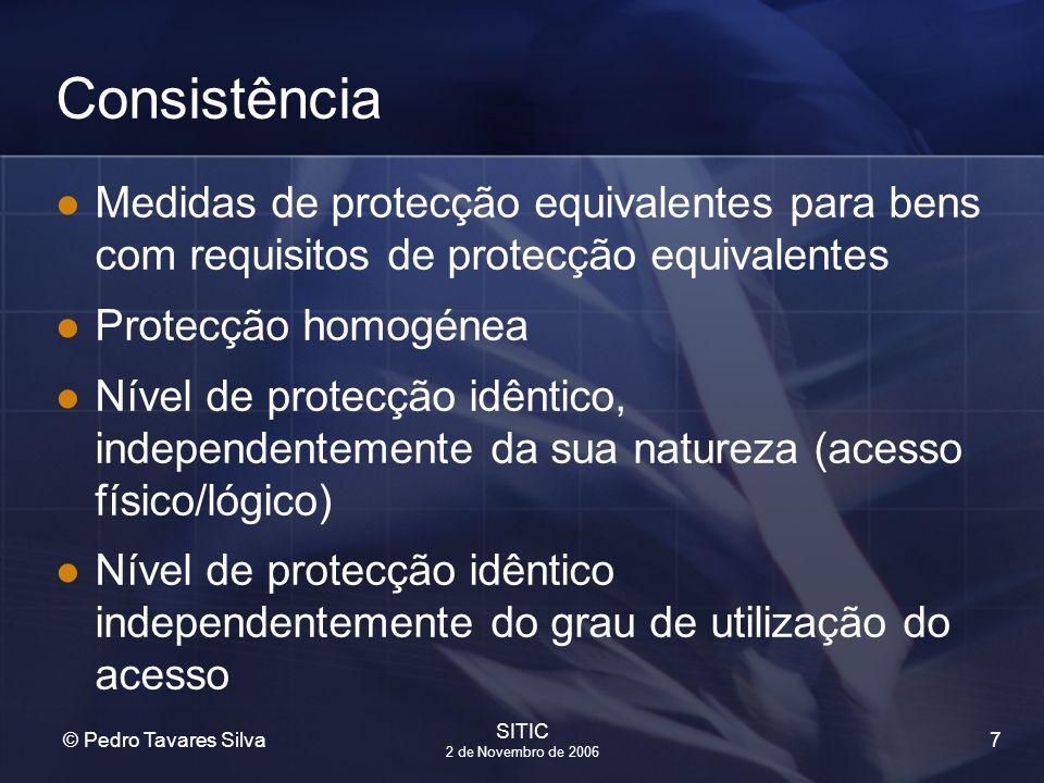 Consistência Medidas de protecção equivalentes para bens com requisitos de protecção equivalentes. Protecção homogénea.