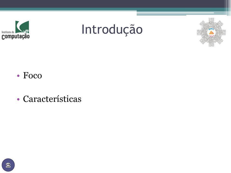 Introdução Foco Características 2