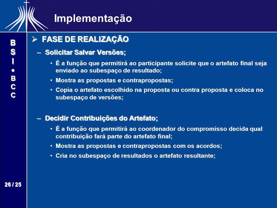 Implementação FASE DE REALIZAÇÃO Solicitar Salvar Versões;