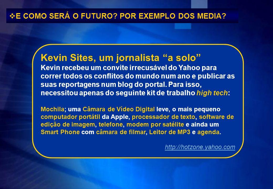E COMO SERÁ O FUTURO POR EXEMPLO DOS MEDIA