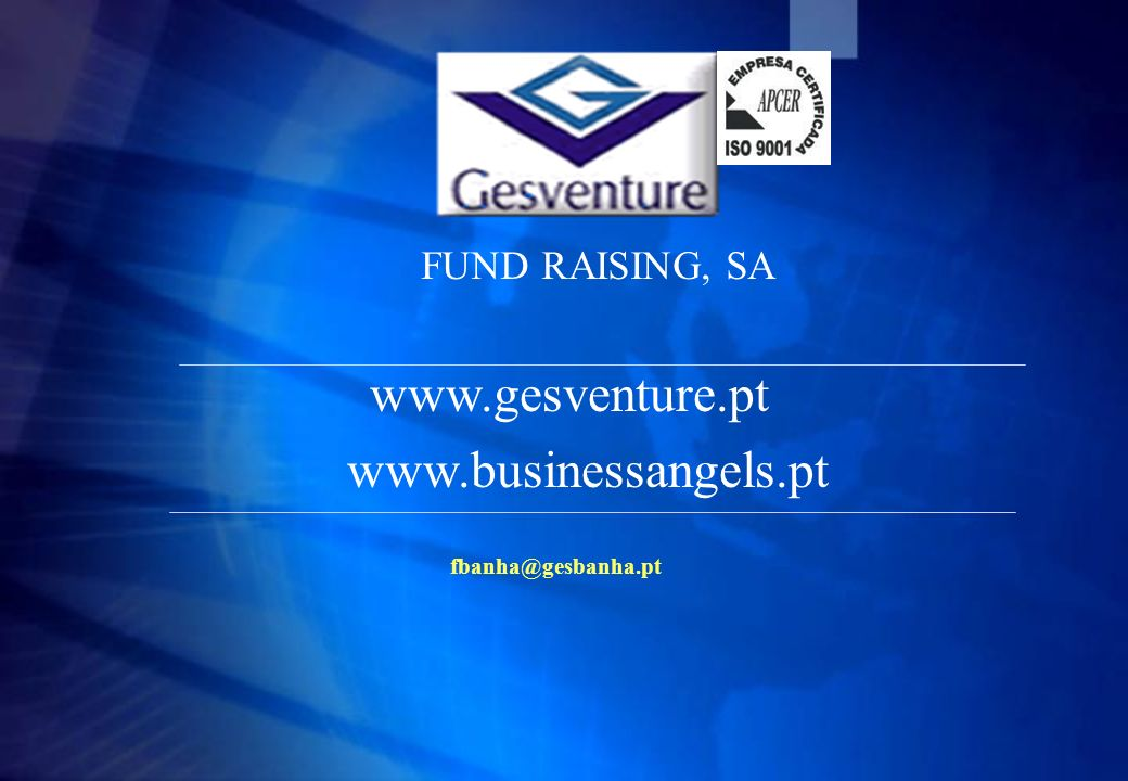 www.gesventure.pt www.businessangels.pt FUND RAISING, SA